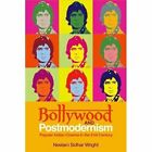 Bollywood and Postmodernism: Popular Indian Cinema in the 21st Century by Neelam Sidhar Wright (Hardback, 2015)