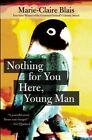 Nothing for You Here, Young Man by Marie-Claire Blais (Paperback / softback, 2014)