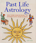 Past Life Astrology: Use Your Birth Chart to Understand Your Karma by Judy H. Hall (Paperback, 2006)