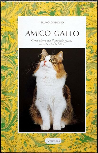 Bruno Cerdonio, Amico gatto. Come vivere con il proprio..., Ed. Anthropos, 1989