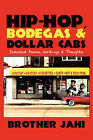 Hip-Hop, Bodegas & Dollar Cabs  : Selected Poems, Writings & Thoughts by Jahi Brother Jahi, Brother Jahi (Paperback / softback, 2009)