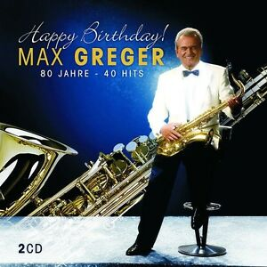 Max-GREGER-034-Happy-Birthday-80-Jahre-40-Hits-2-CD-NEU