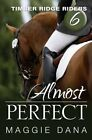 Almost Perfect by Maggie Dana (Paperback / softback, 2013)
