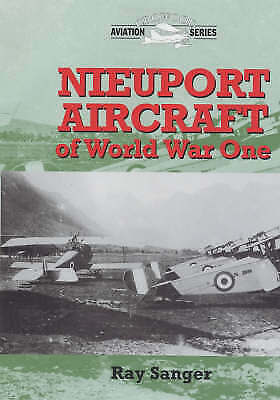 Nieuport Aircraft of WW1 (Crowood Aviation), Sanger, Ray, Very Good