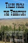 Tales from the Territory: A Collection of South Dakota Western Short Stories by J E Terrall (Paperback / softback, 2013)