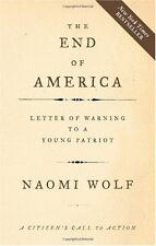 The End of America : Letter of Warning to a Young Patriot by Naomi Wolf (2007, Paperback)