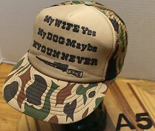 """VINTAGE """"MY WIFE YES, MY DOG MAYBE, MY GUN NEVER"""" TRUCKERS HAT CAMO GUC A5"""