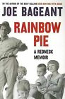 Rainbow Pie: A Redneck Memoir by Joe Bageant (Paperback, 2010)