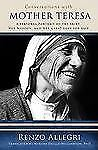 Conversations with Mother Teresa: A Personal Portrait of the Saint, Her Mission,
