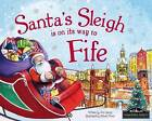 Santa's Sleigh is on its Way to Fife by Eric James (Hardback, 2015)
