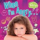 When I'm Angry by Moira Butterfield (Paperback, 2016)