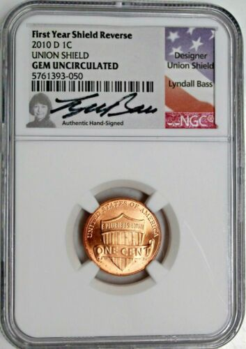 2010 D 1C Union Shield Lincoln Cent NGC Gem Uncirculated Lyndall Bass Signature