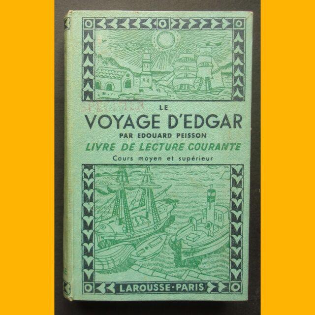 LE VOYAGE D'EDGAR Livre de lecture courante CM1 & CM2 Edouard Peisson 1938