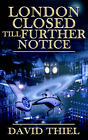 London Closed Till Further Notice by David Thiel (Paperback / softback, 2005)