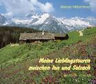Meine Lieblingstouren zwischen Inn und Salzach von Werner Mittermeier (1986, Gebundene Ausgabe)