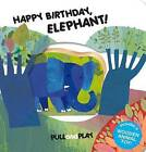 Happy Birthday, Elephant! by Sterling Children's (Board book, 2015)