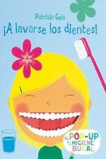 ¡ A lavarse los dientes!: El pop-up de la higiene bucal (Spanish Editi-ExLibrary