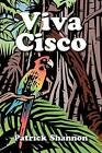 Viva Cisco by Patrick Shannon (Paperback / softback, 2009)