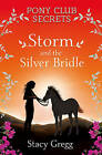 Storm and the Silver Bridle by Stacy Gregg (Paperback, 2009)