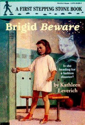 Brigid Beware! by Kathleen Leverich