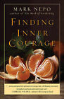 Finding Inner Courage by Mark Nepo (Paperback, 2011)