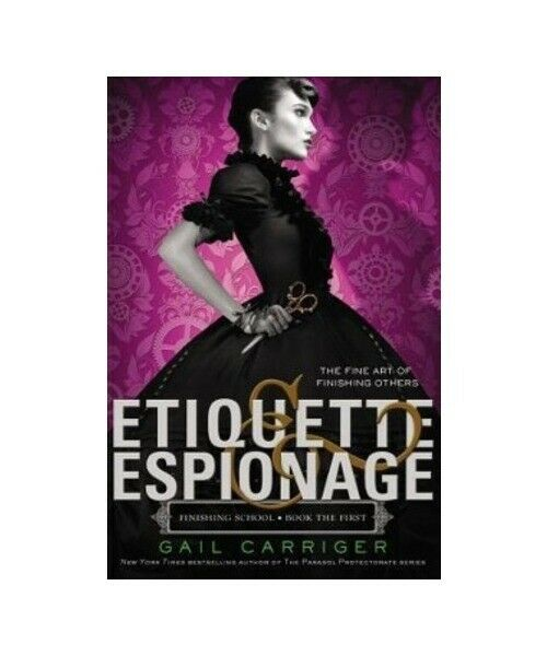 "Gail Carriger ""Etiquette & Espionage"""