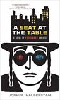 A Seat at the Table: A Novel of Forbidden Choices by Joshua Halberstam (Paperback / softback, 2009)