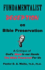 Fundamentalist Deception on Bible Preservation by Th D Ph D Pastor D a Waite (Paperback / softback, 2008)