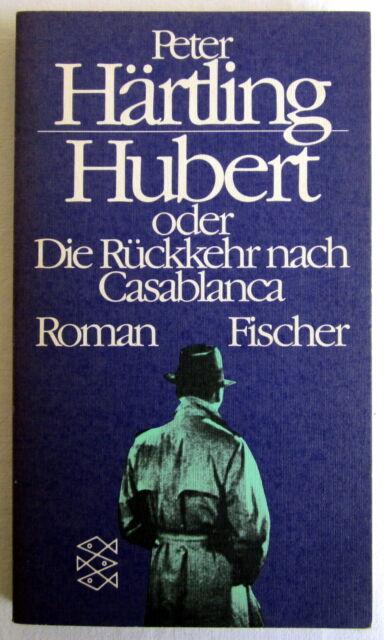 HUBERT oder die Rückkehr nach Casablanca - Peter Härtling