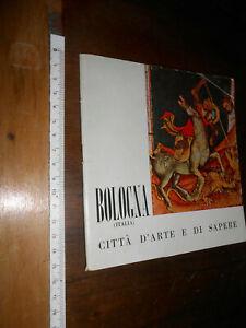 libretto : CITTA' D'ARTE E DI SAPERE -BOLOGNA -ENTE PROVINCIALE TURISMO -1961