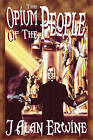 The Opium of the People by J Alan Erwine (Paperback / softback, 2007)