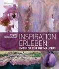 Inspiration erleben! von Brigitte Waldschmidt (2014, Taschenbuch)