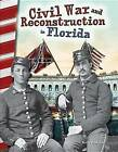 Civil War and Reconstruction in Florida (Florida) by Kelly Rodgers (Paperback / softback, 2016)