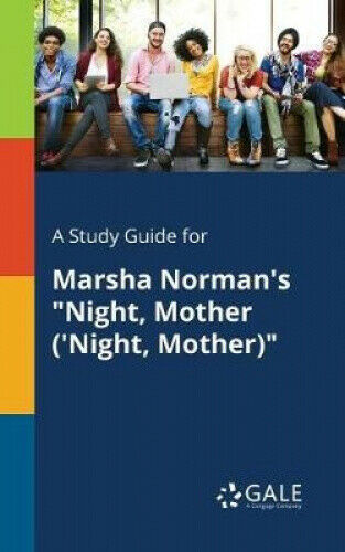 A Study Guide for Marsha Norman's Night, Mother ('night, Mother).
