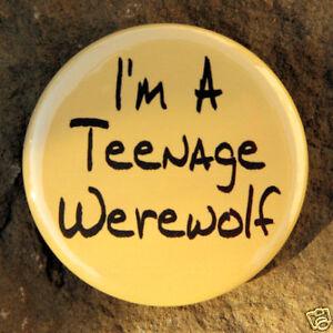 "I'M A TEENAGE WEREWOLF - Button Pin Badge 1.5"" Horror"