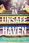 An Unsafe Haven by Nada Awar Jarrar (Hardback, 2016)