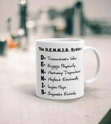 Dennis System Mug Gift for Him Funny Philadelphia Mug Gift for Her