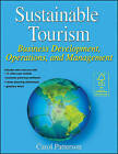 Sustainable Tourism: Business Development, Operations, and Management by Carol Patterson (Paperback / softback, 2015)