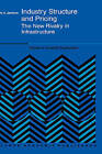 Industry Structure and Pricing: The New Rivalry in Infrastructure by Mark A. Jamison (Hardback, 1999)