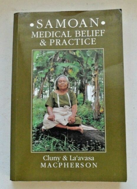 Samoan Medical Belief and Practice (Anthropology) by Dr Cluny Macpherson & Sisi