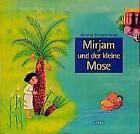 Mirjam und der kleine Mose von Margret Bernard-Kress (1997, Gebundene Ausgabe)