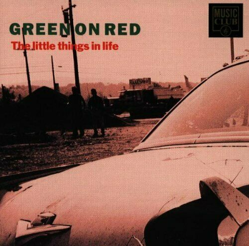 Green on Red : Little Things in Life CD Highly Rated eBay Seller, Great Prices