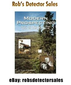 Modern Prospecting: How to Find, Claim and Sell Mineral Deposits Roger McPherson