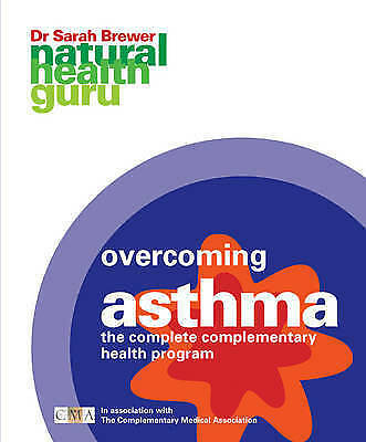 """""""AS NEW"""" Overcoming Asthma: The Complete Complementary Health Program (Natural H"""
