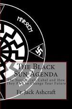 The Black Sun Agenda by Jack Ashcraft (2013, Paperback)