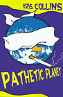 Pathetic Planet by Kris Collins (Paperback / softback, 2000)
