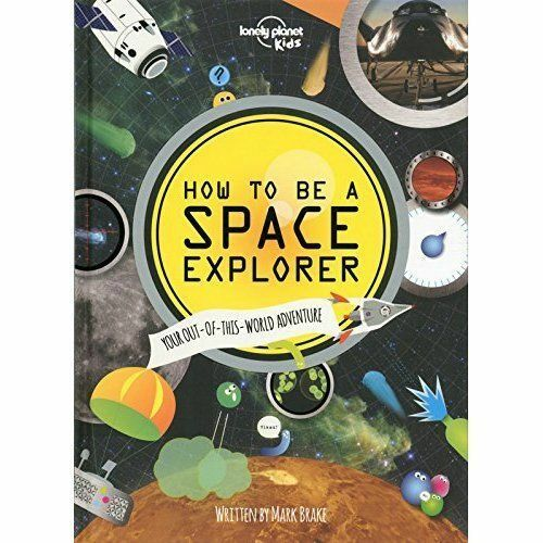 1 of 1 - How to be a Space Explorer: Your Out-of-This-World Adventure-ExLibrary
