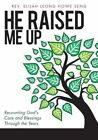 He Raised Me Up by Rev Elijah Leong Howe Seng (Paperback / softback, 2013)