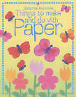 Things to Make and Do with Paper by Usborne Publishing Ltd (Paperback, 2003)
