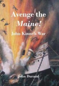 Avenge-the-034-Maine-034-John-Kinne-039-s-War